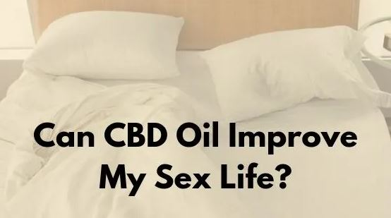How CBD oil can improve your sex life